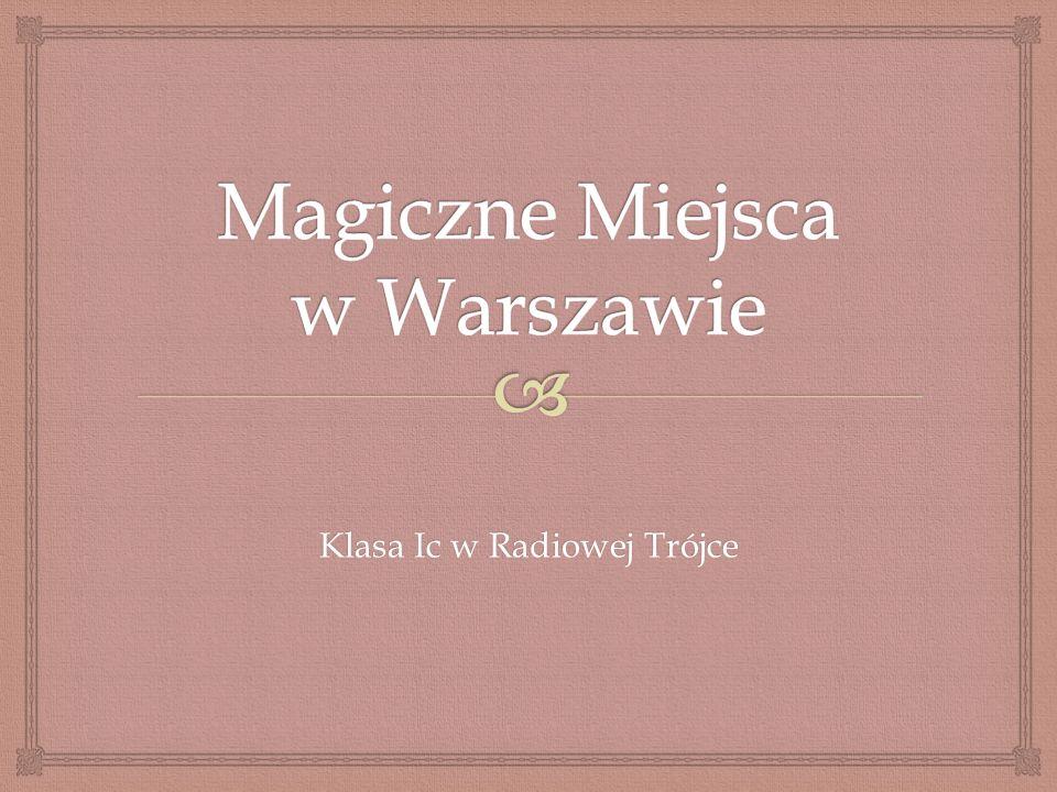 Magiczne Miejsca w Warszawie