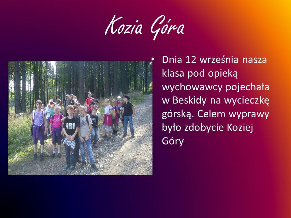 Kozia Góra Dnia 12 września nasza klasa pod opieką wychowawcy pojechała w Beskidy na wycieczkę górską.