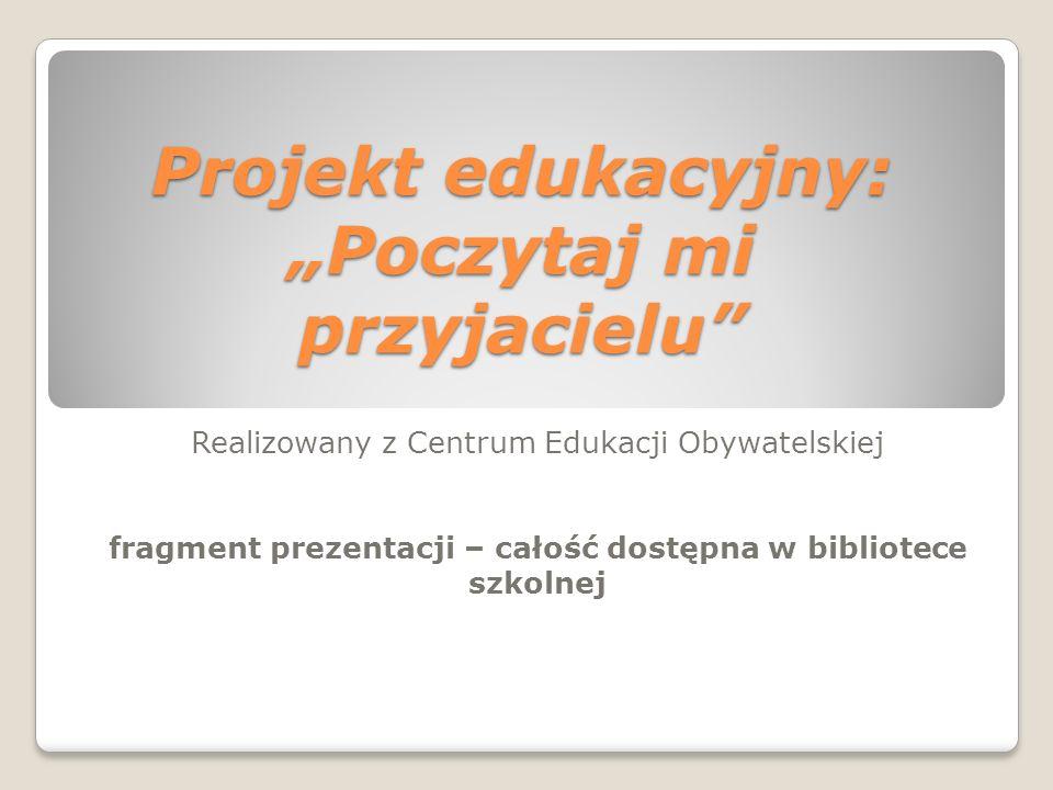 """Projekt edukacyjny: """"Poczytaj mi przyjacielu"""
