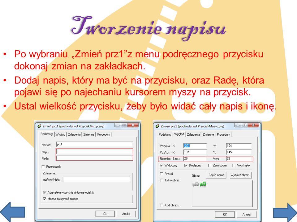 """Tworzenie napisu Po wybraniu """"Zmień prz1 z menu podręcznego przycisku dokonaj zmian na zakładkach."""