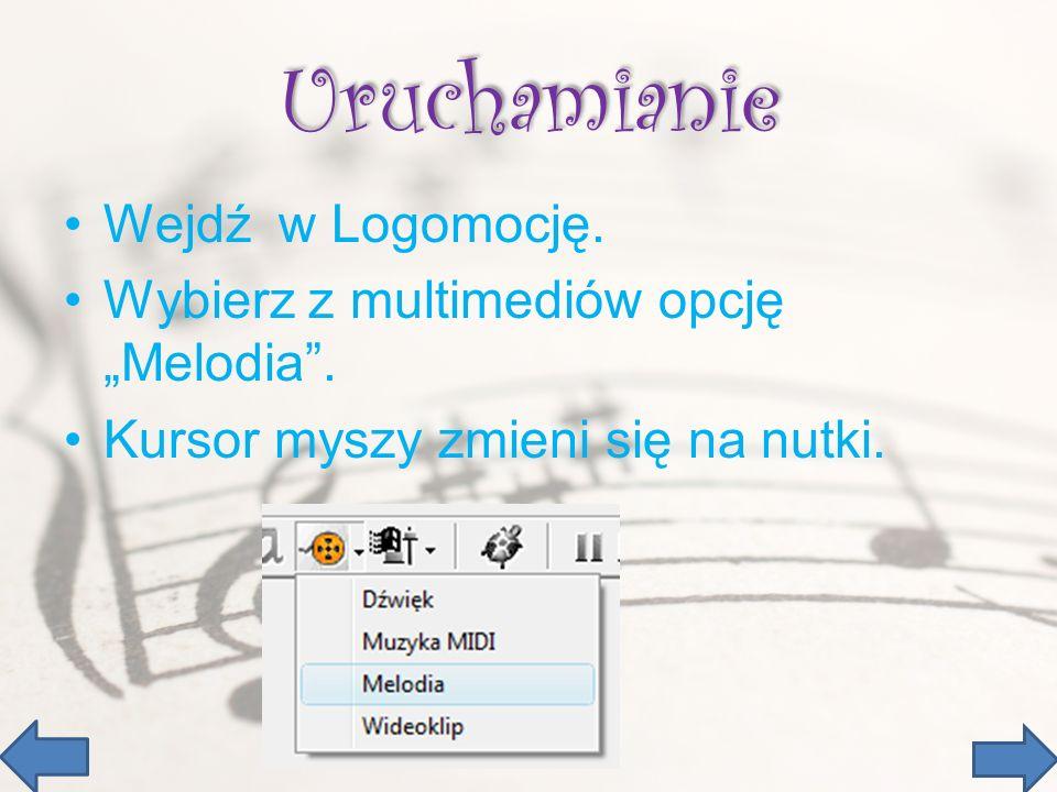 """Uruchamianie Wejdź w Logomocję. Wybierz z multimediów opcję """"Melodia ."""