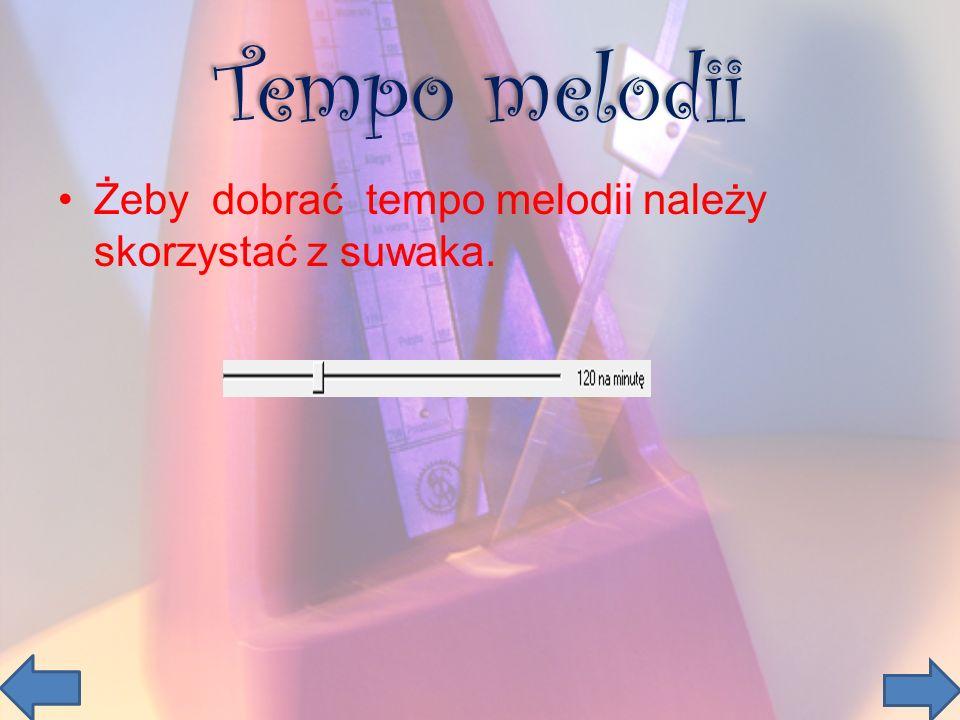 Tempo melodii Żeby dobrać tempo melodii należy skorzystać z suwaka.