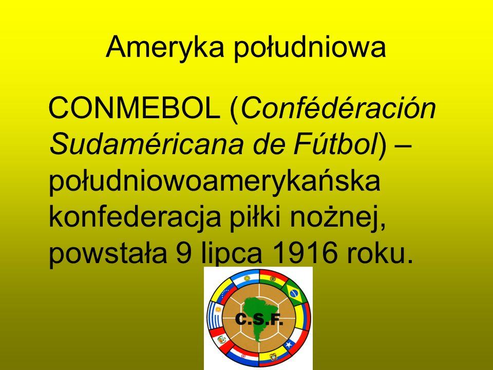 Ameryka południowaCONMEBOL (Confédéración Sudaméricana de Fútbol) – południowoamerykańska konfederacja piłki nożnej, powstała 9 lipca 1916 roku.