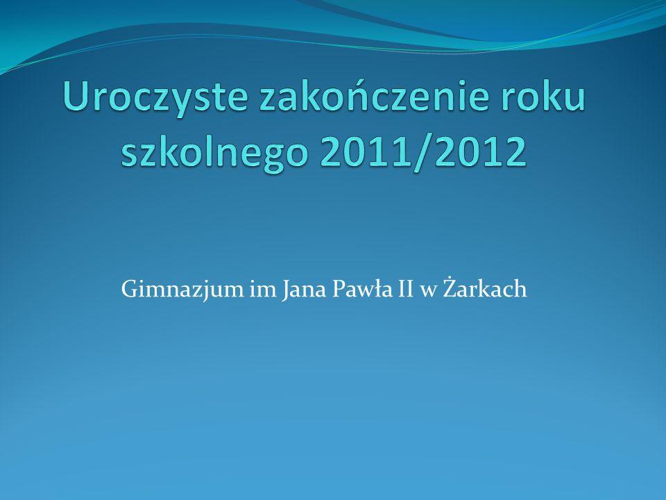 Uroczyste zakończenie roku szkolnego 2011/2012