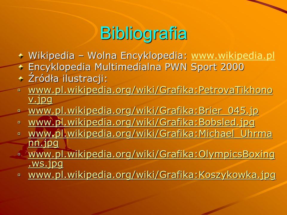 Bibliografia Wikipedia – Wolna Encyklopedia: www.wikipedia.pl