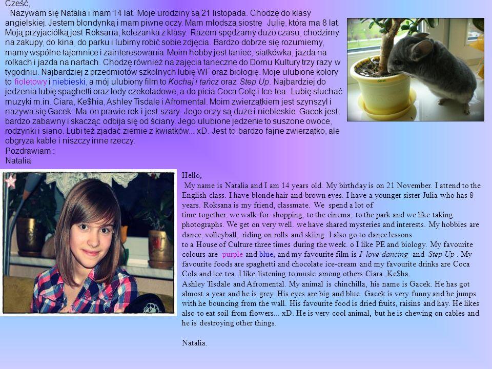 Cześć, Nazywam się Natalia i mam 14 lat. Moje urodziny są 21 listopada