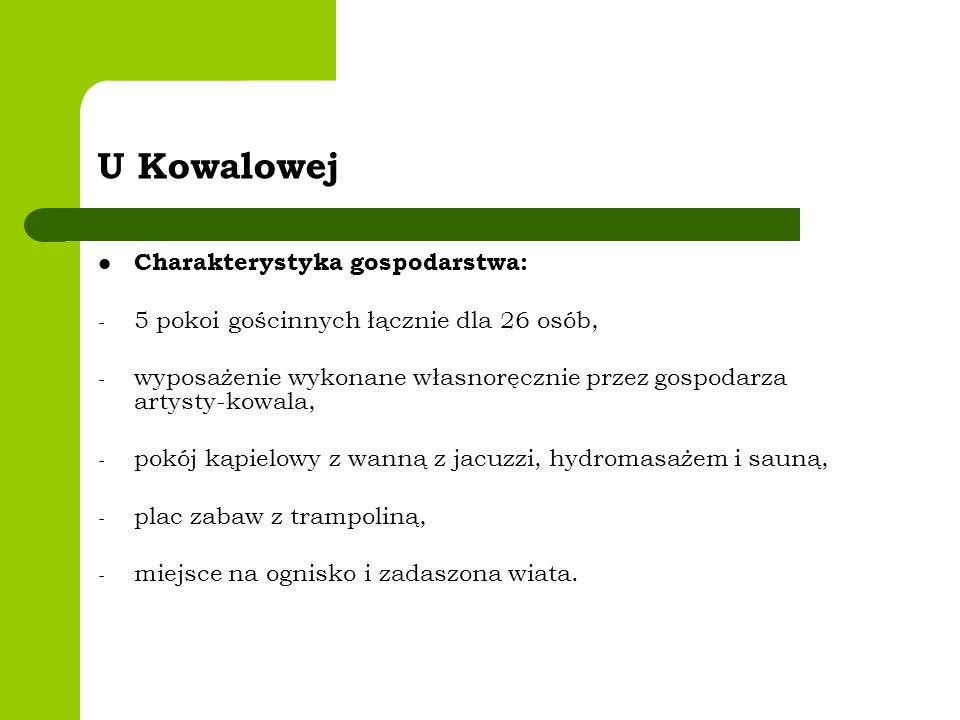 U Kowalowej Charakterystyka gospodarstwa: