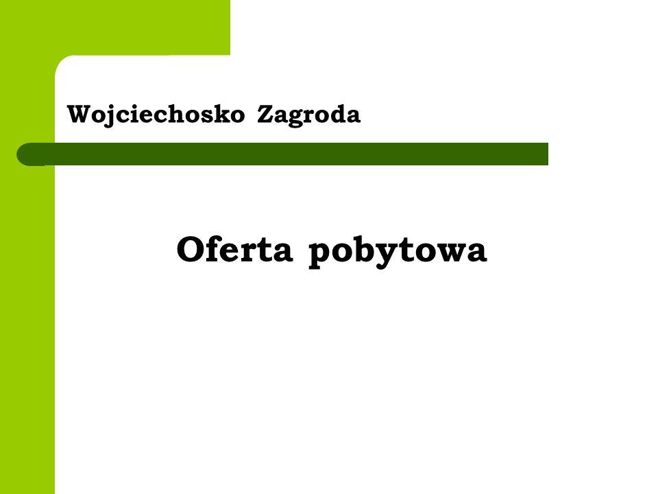 Wojciechosko Zagroda Oferta pobytowa