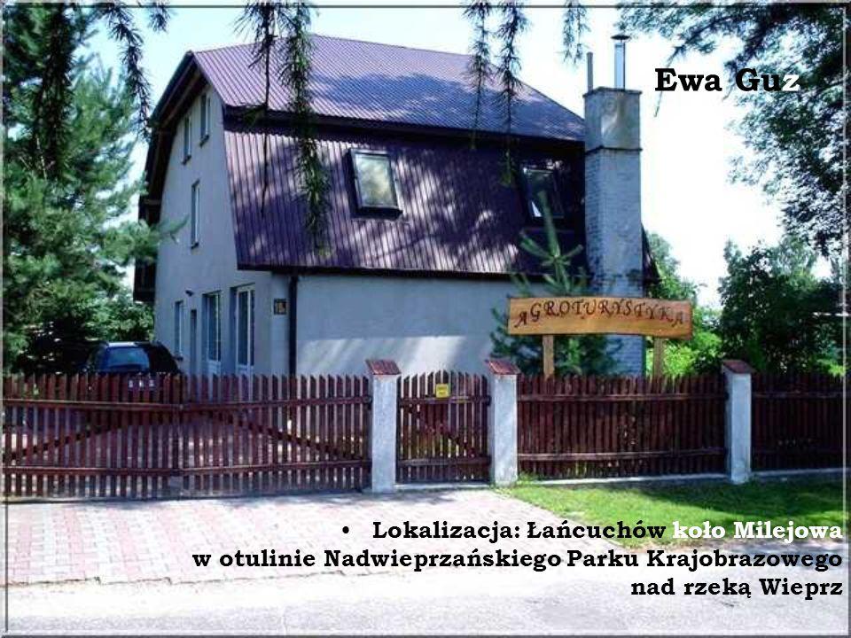 Ewa Guz Lokalizacja: Łańcuchów koło Milejowa w otulinie Nadwieprzańskiego Parku Krajobrazowego nad rzeką Wieprz.