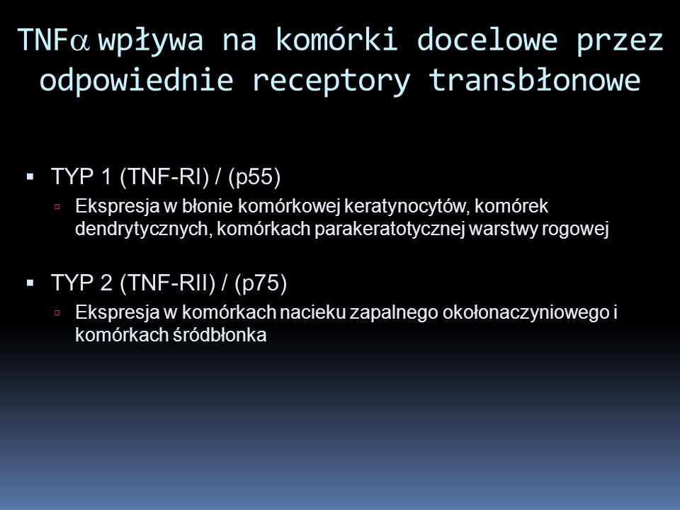 TNFa wpływa na komórki docelowe przez odpowiednie receptory transbłonowe