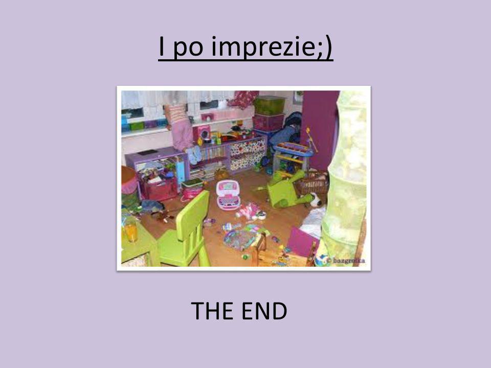 I po imprezie;) THE END