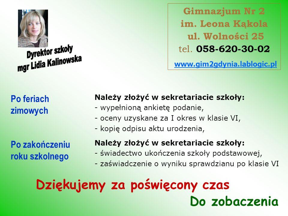 Dyrektor szkoły mgr Lidia Kalinowska Dziękujemy za poświęcony czas
