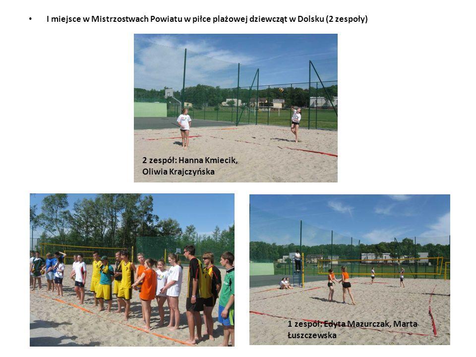 I miejsce w Mistrzostwach Powiatu w piłce plażowej dziewcząt w Dolsku (2 zespoły)