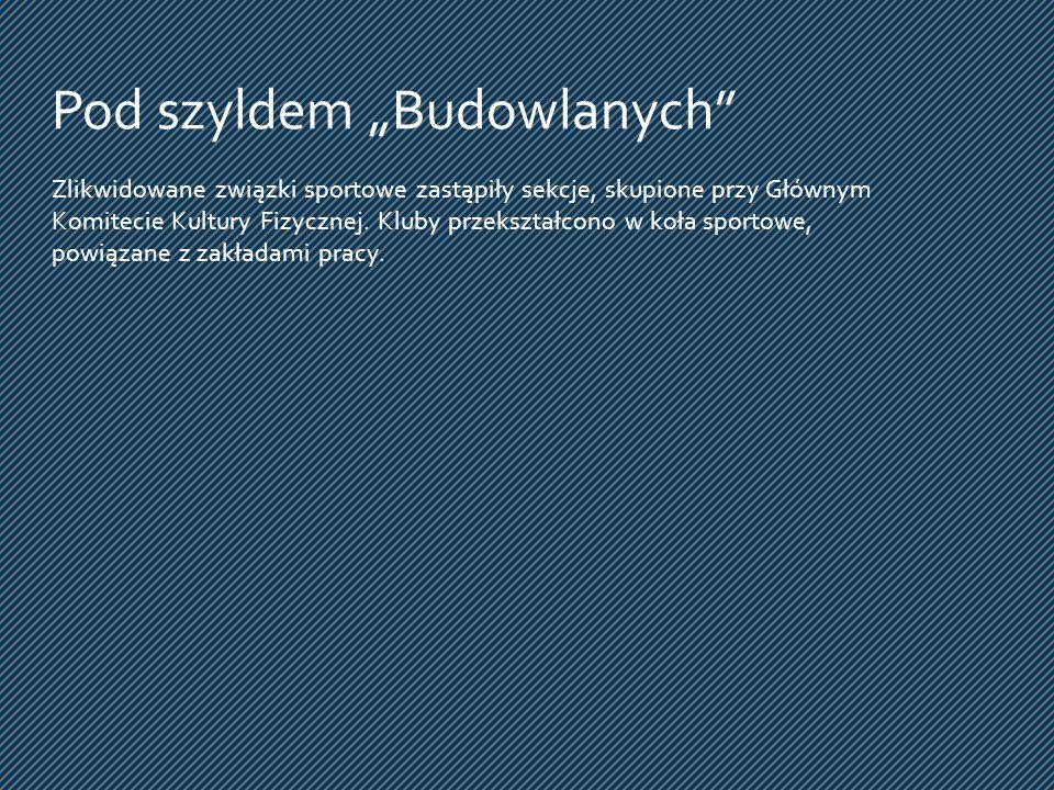 """Pod szyldem """"Budowlanych"""