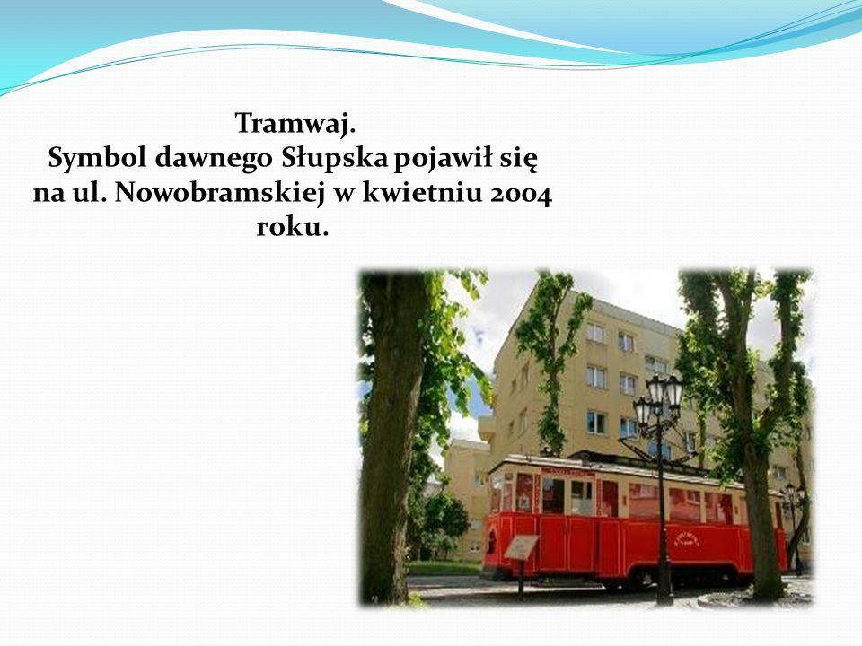 Tramwaj. Symbol dawnego Słupska pojawił się na ul. Nowobramskiej w kwietniu 2004 roku.