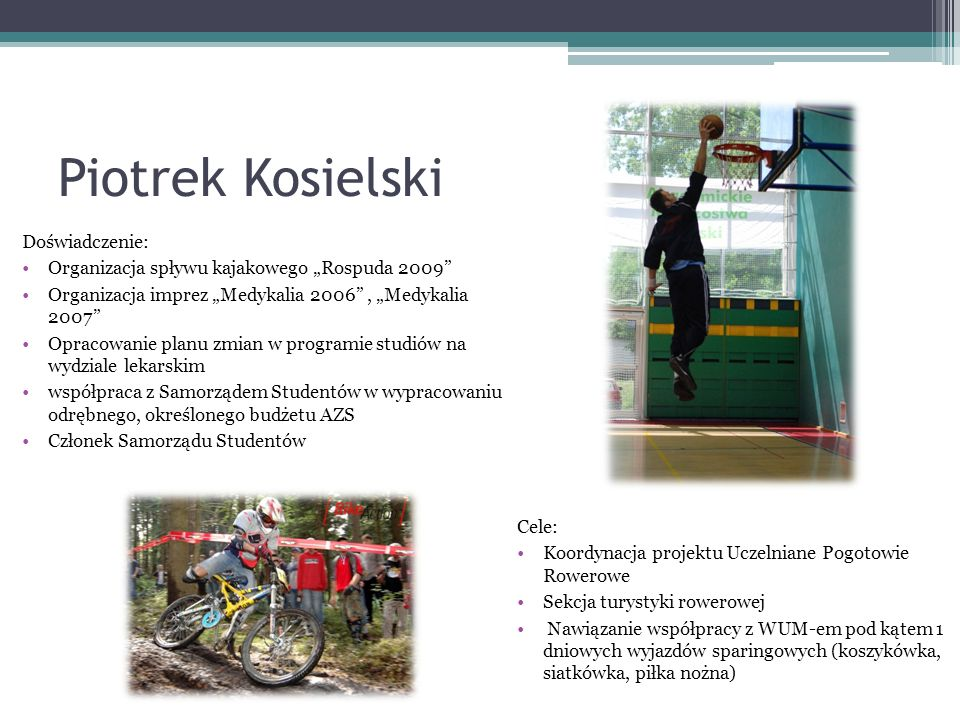 Piotrek Kosielski Doświadczenie: