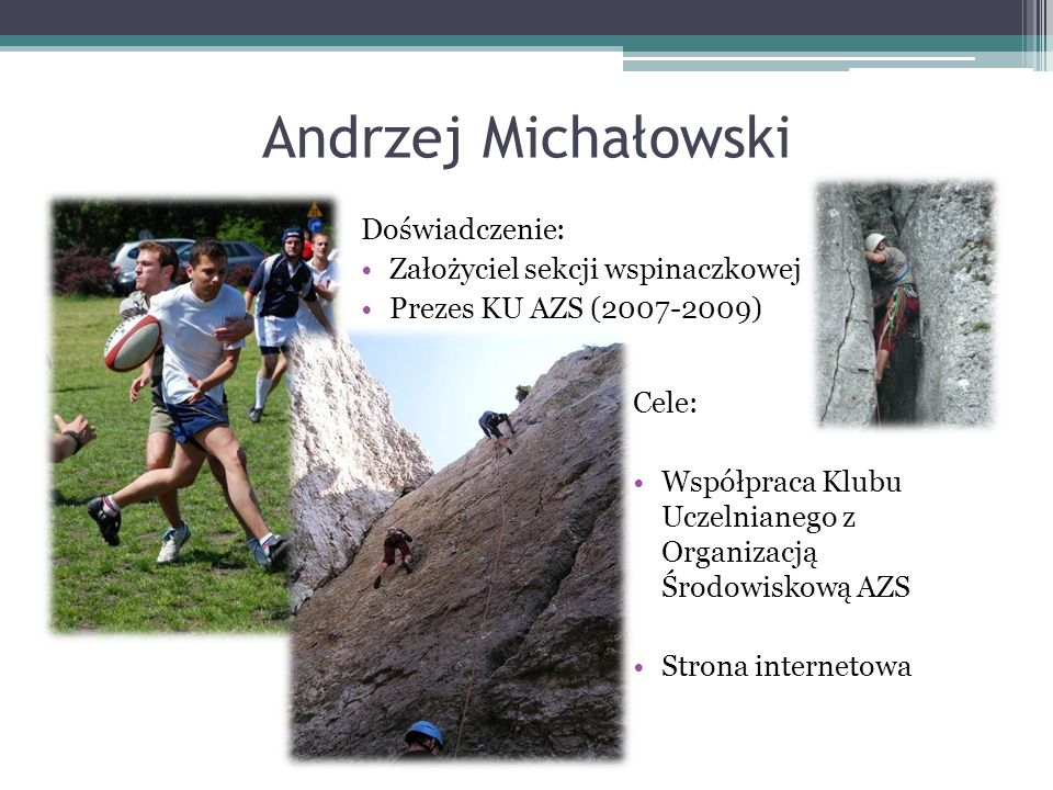 Andrzej Michałowski Doświadczenie: Założyciel sekcji wspinaczkowej