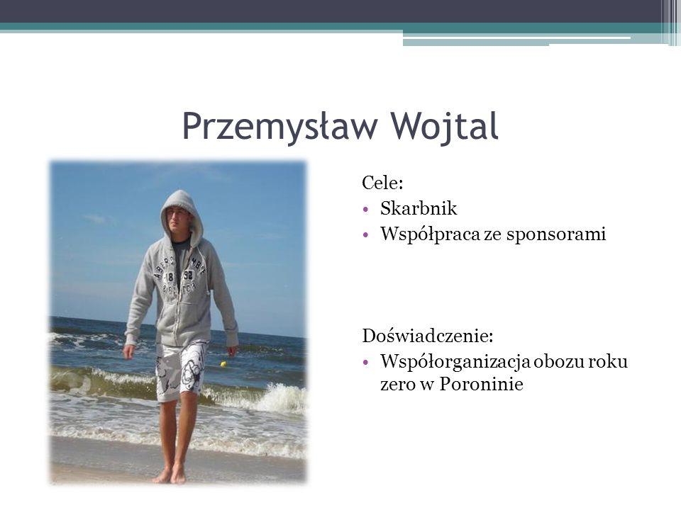 Przemysław Wojtal Cele: Skarbnik Współpraca ze sponsorami