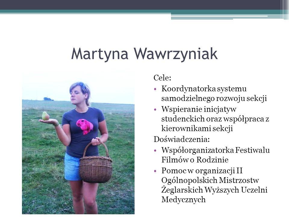 Martyna Wawrzyniak Cele: