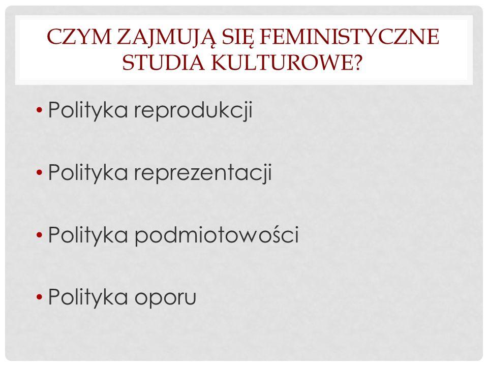 Czym zajmują się feministyczne studia kulturowe