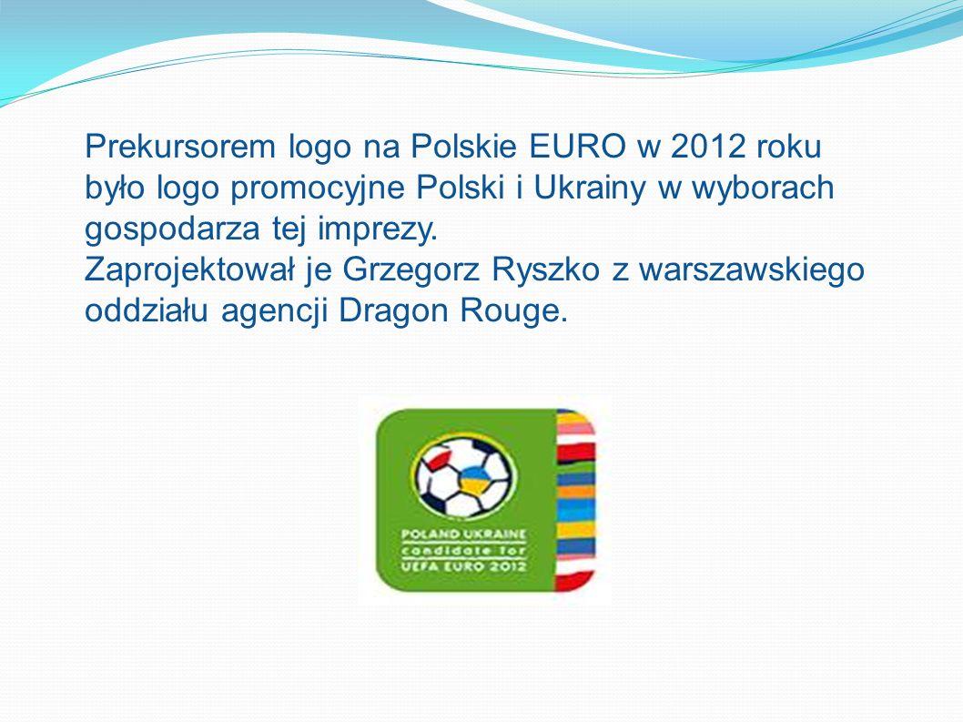 Prekursorem logo na Polskie EURO w 2012 roku było logo promocyjne Polski i Ukrainy w wyborach gospodarza tej imprezy.