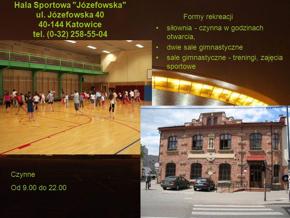 Hala Sportowa Józefowska ul. Józefowska 40 40-144 Katowice tel