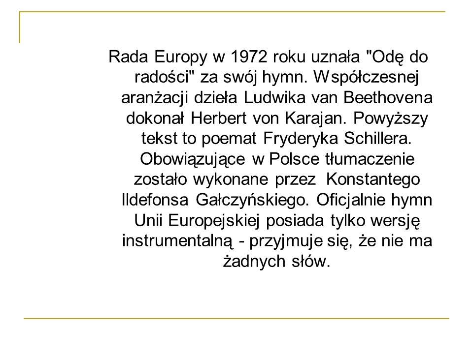 Rada Europy w 1972 roku uznała Odę do radości za swój hymn