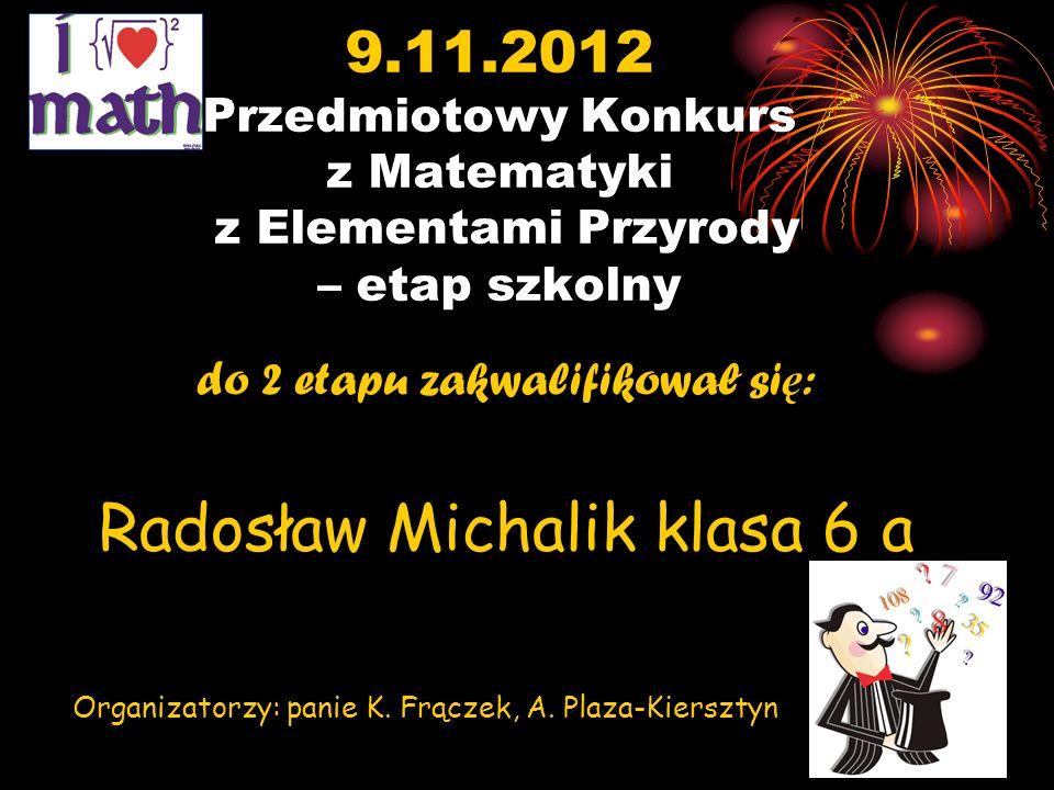 Radosław Michalik klasa 6 a