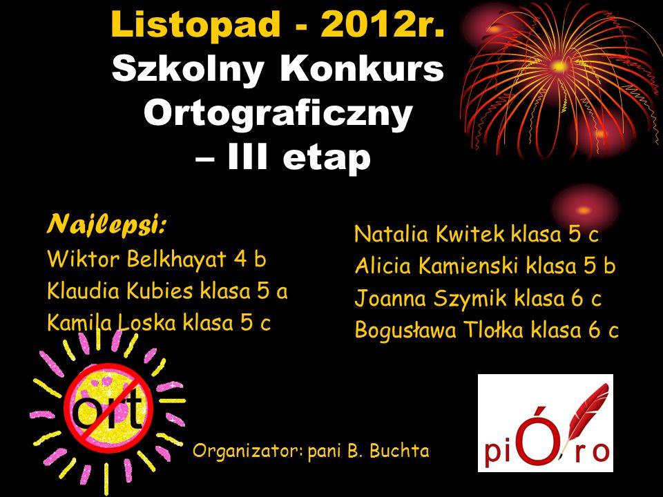Listopad - 2012r. Szkolny Konkurs Ortograficzny – III etap