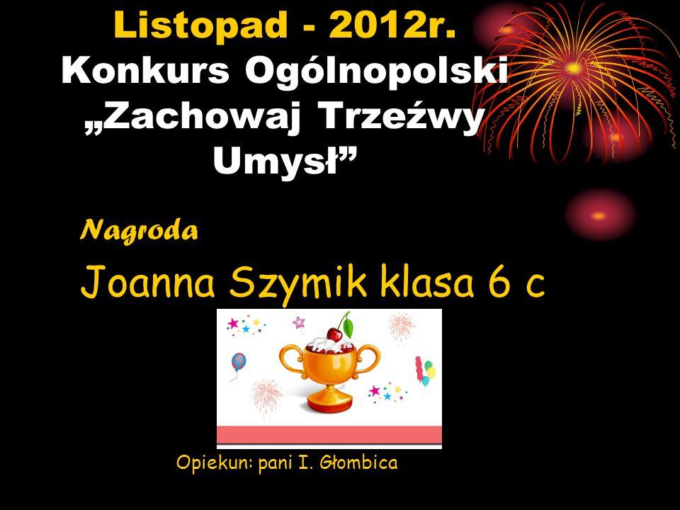 """Listopad - 2012r. Konkurs Ogólnopolski """"Zachowaj Trzeźwy Umysł"""