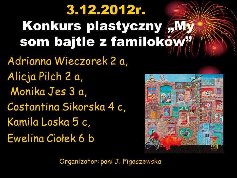 """3.12.2012r. Konkurs plastyczny """"My som bajtle z familoków"""