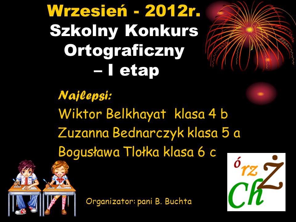Wrzesień - 2012r. Szkolny Konkurs Ortograficzny – I etap
