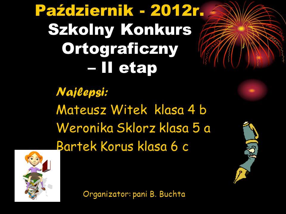 Październik - 2012r. Szkolny Konkurs Ortograficzny – II etap