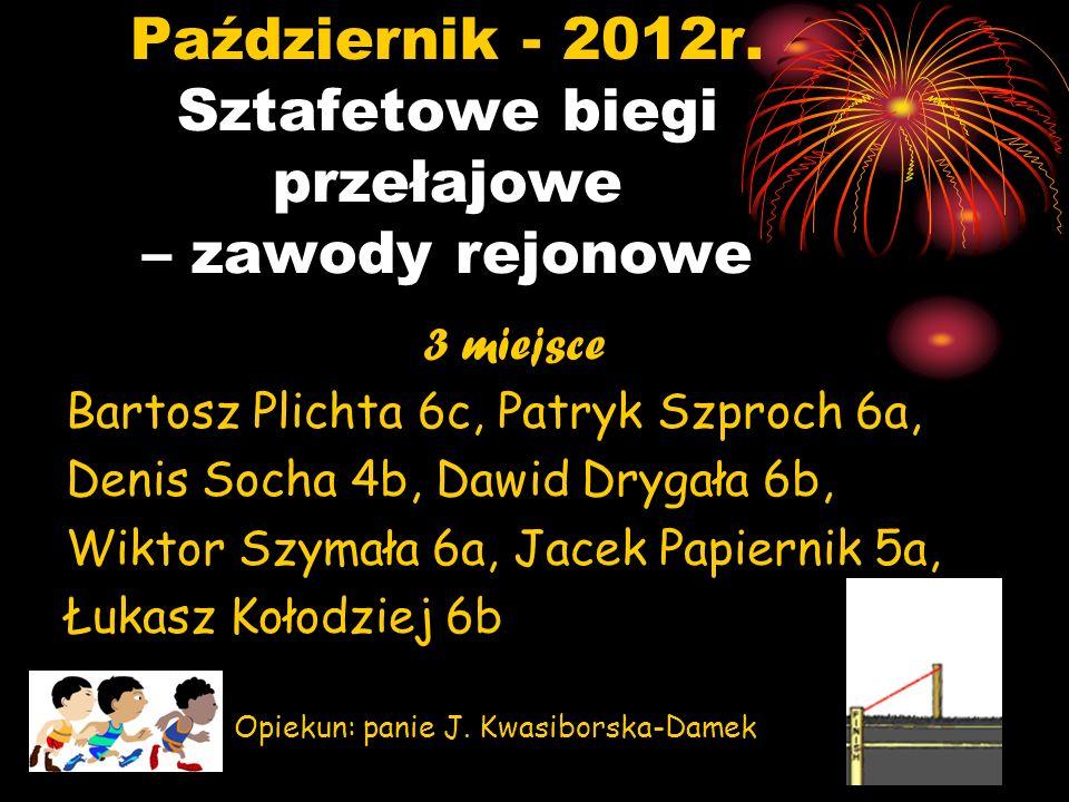 Październik - 2012r. Sztafetowe biegi przełajowe – zawody rejonowe