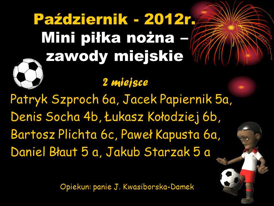 Październik - 2012r. Mini piłka nożna – zawody miejskie
