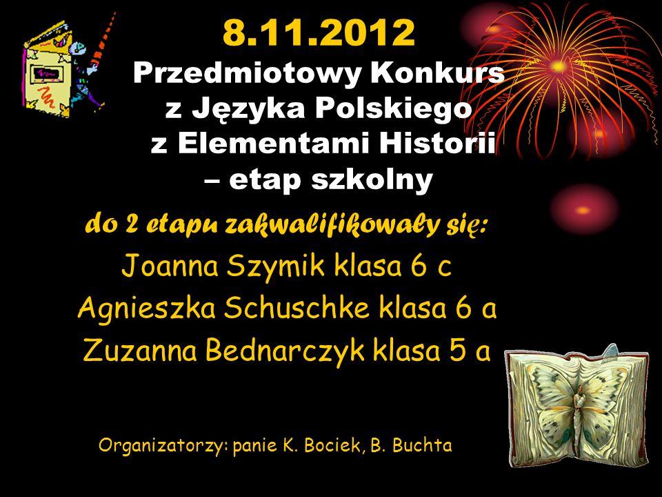 8.11.2012 Przedmiotowy Konkurs z Języka Polskiego z Elementami Historii – etap szkolny