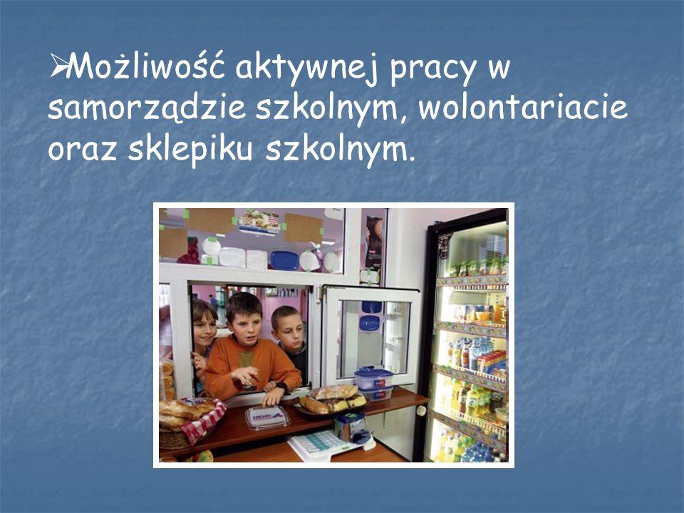 Możliwość aktywnej pracy w samorządzie szkolnym, wolontariacie oraz sklepiku szkolnym.