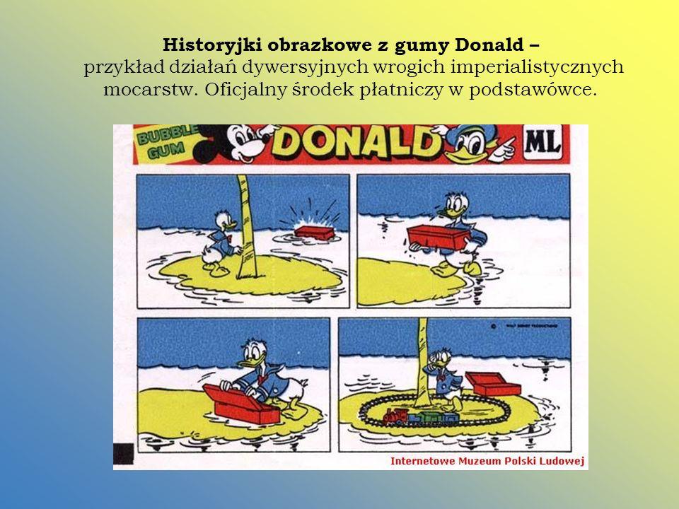 Historyjki obrazkowe z gumy Donald – przykład działań dywersyjnych wrogich imperialistycznych mocarstw.