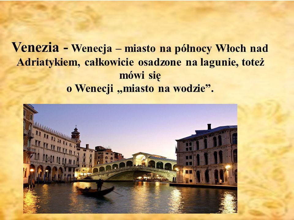 """o Wenecji """"miasto na wodzie ."""