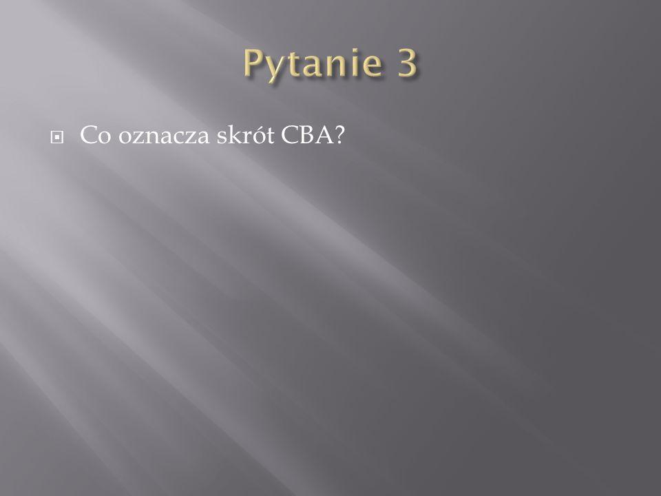 Pytanie 3 Co oznacza skrót CBA