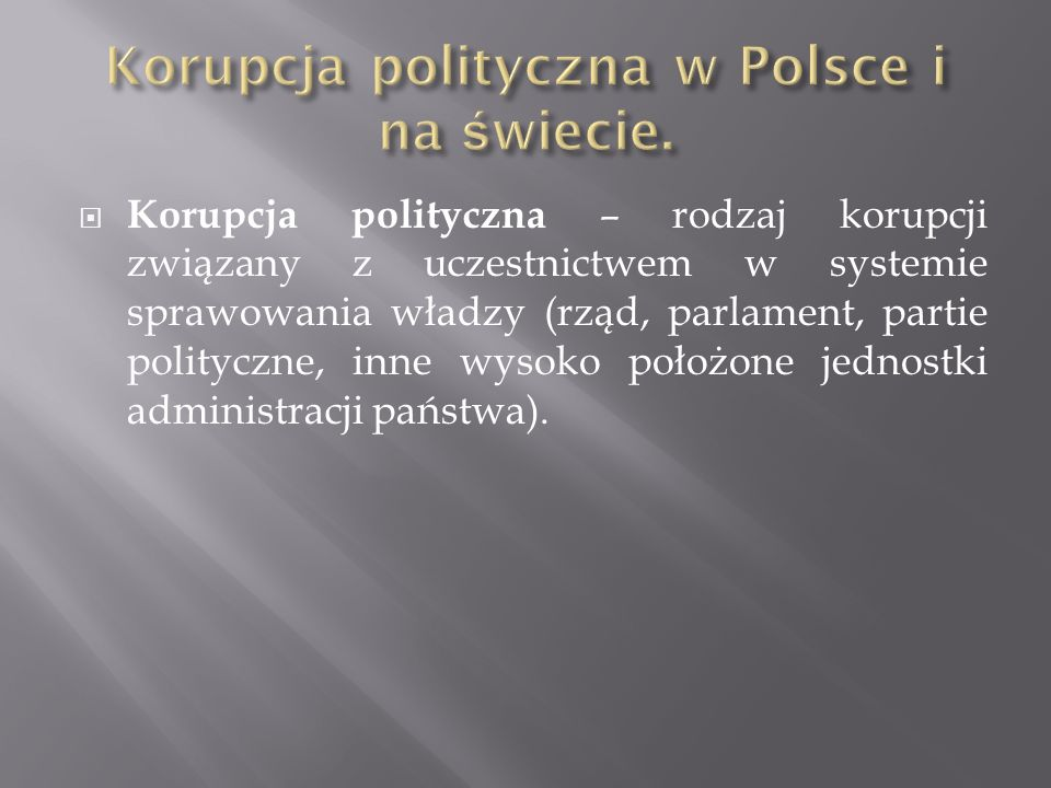 Korupcja polityczna w Polsce i na świecie.