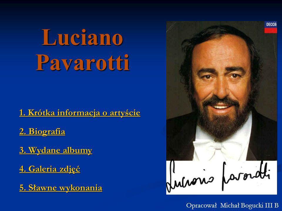 Luciano Pavarotti 1. Krótka informacja o artyście 2. Biografia