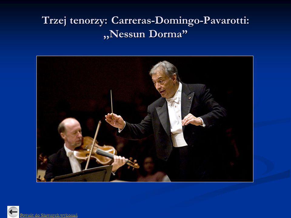 Trzej tenorzy: Carreras-Domingo-Pavarotti: ,,Nessun Dorma