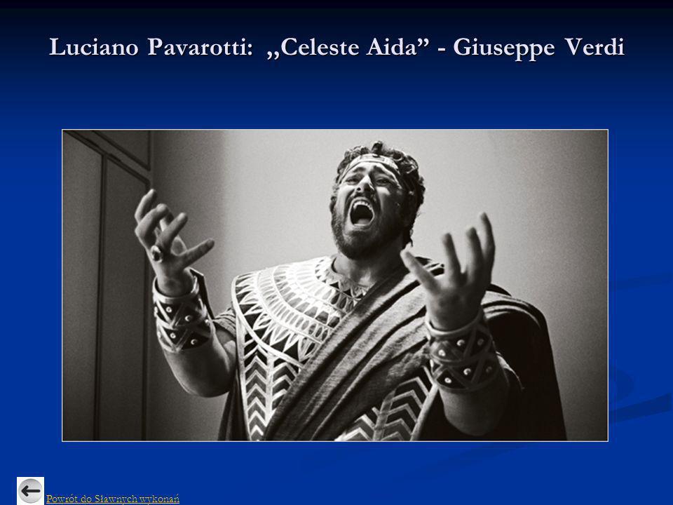 Luciano Pavarotti: ,,Celeste Aida - Giuseppe Verdi