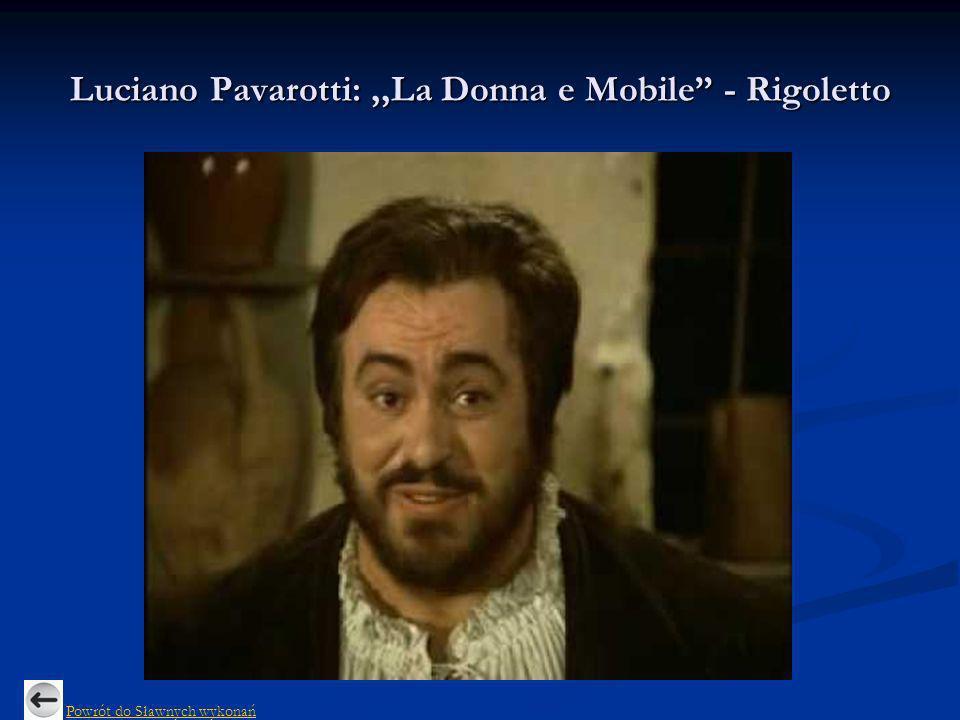 Luciano Pavarotti: ,,La Donna e Mobile - Rigoletto