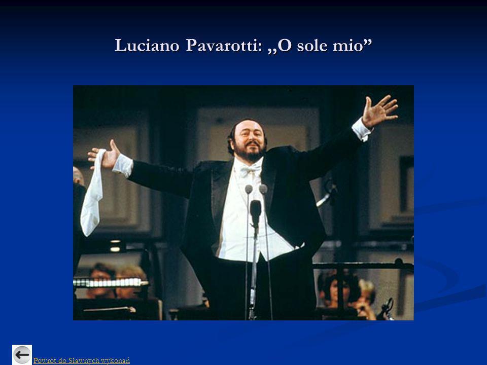 Luciano Pavarotti: ,,O sole mio