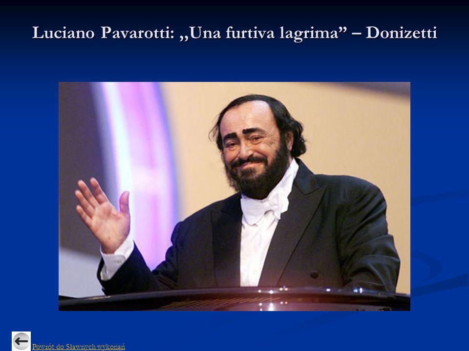 Luciano Pavarotti: ,,Una furtiva lagrima – Donizetti