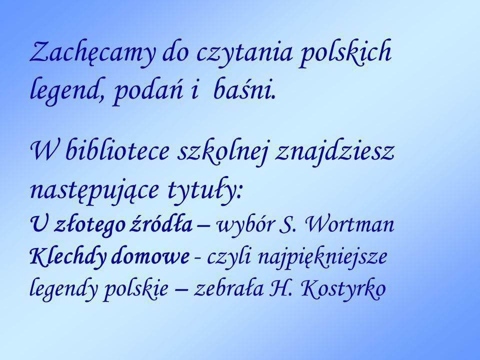 Zachęcamy do czytania polskich legend, podań i baśni