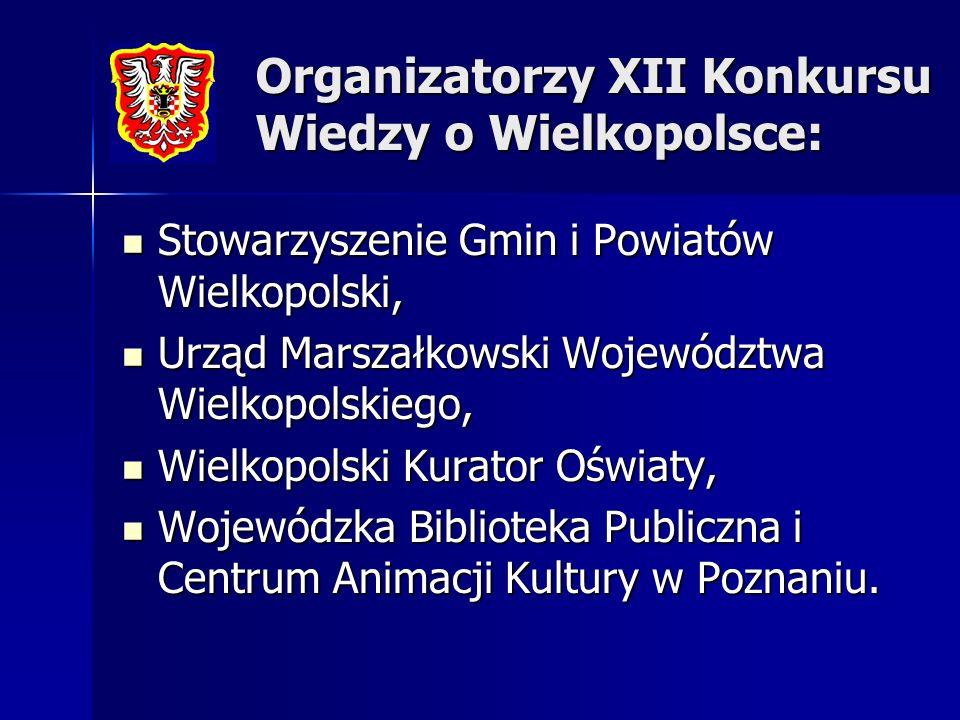 Organizatorzy XII Konkursu Wiedzy o Wielkopolsce: