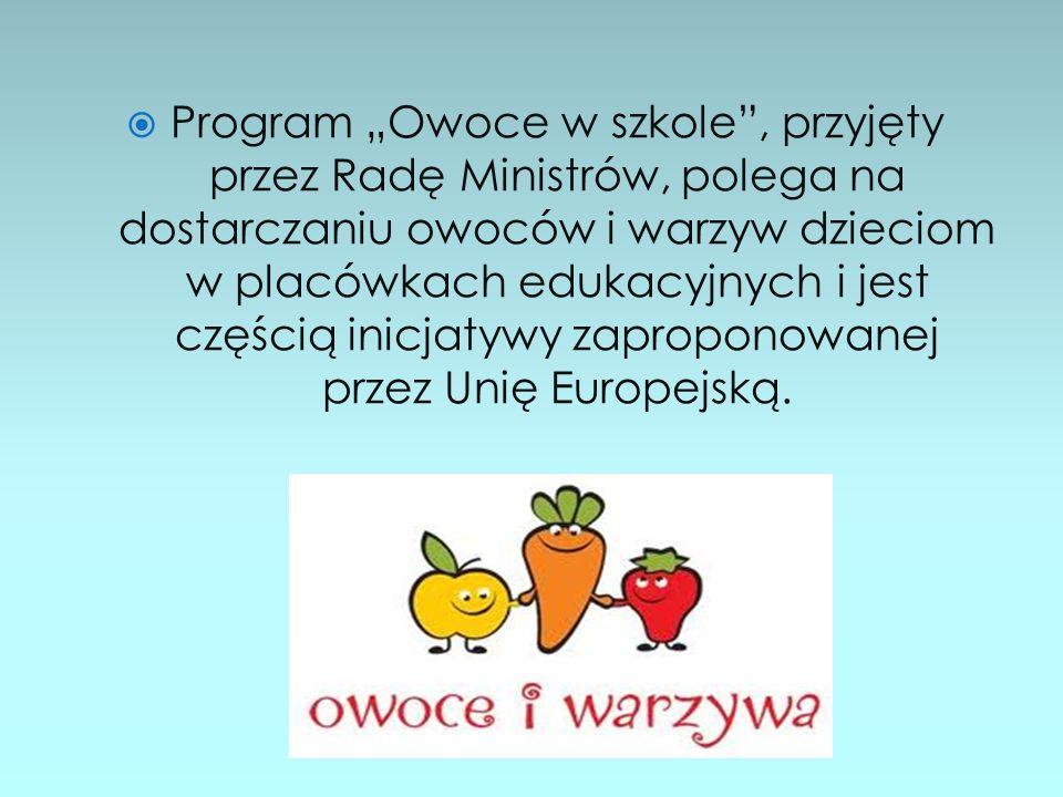 """Program """"Owoce w szkole , przyjęty przez Radę Ministrów, polega na dostarczaniu owoców i warzyw dzieciom w placówkach edukacyjnych i jest częścią inicjatywy zaproponowanej przez Unię Europejską."""
